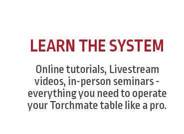 Online tutorials, Livestream videos, in-person seminars - everything you need to operate your Torchmate table like a pro.